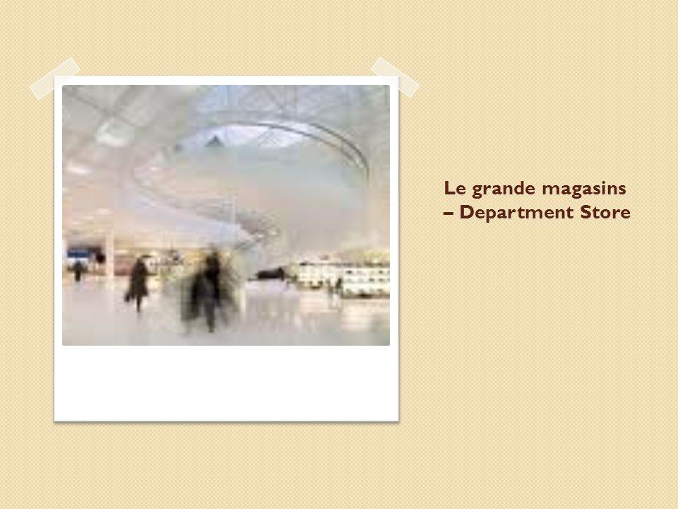 Le grande magasins – Department Store