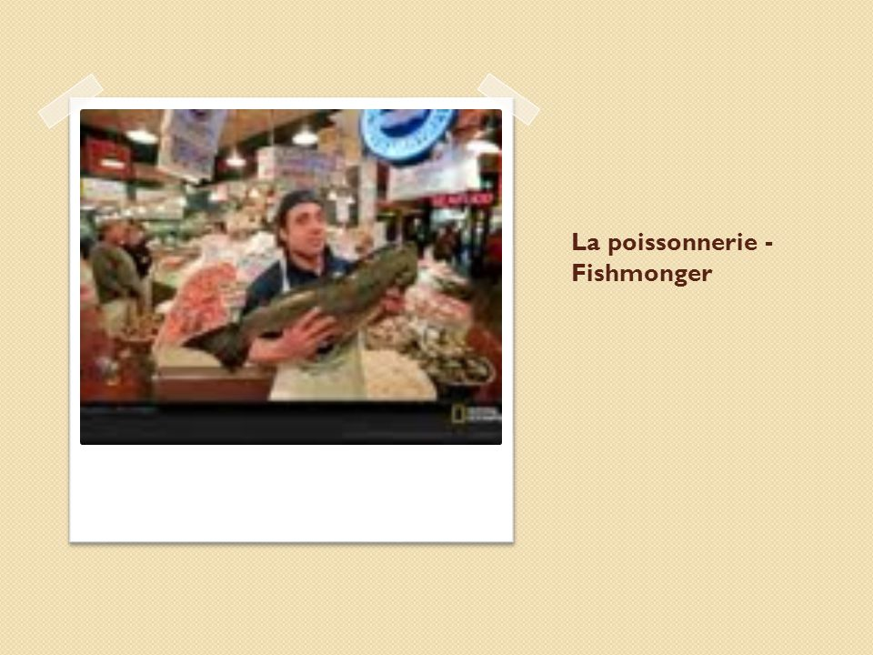 La poissonnerie - Fishmonger