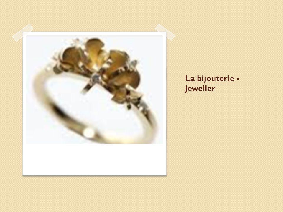 La bijouterie - Jeweller