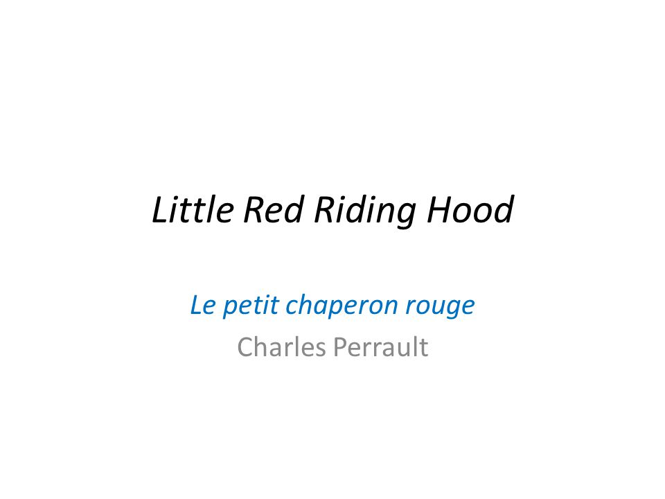 It's Little Red Riding Hood story.