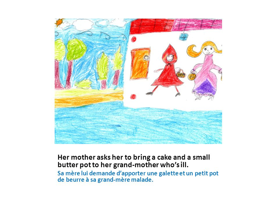 Her mother asks her to bring a cake and a small butter pot to her grand-mother who's ill. Sa mère lui demande d'apporter une galette et un petit pot d
