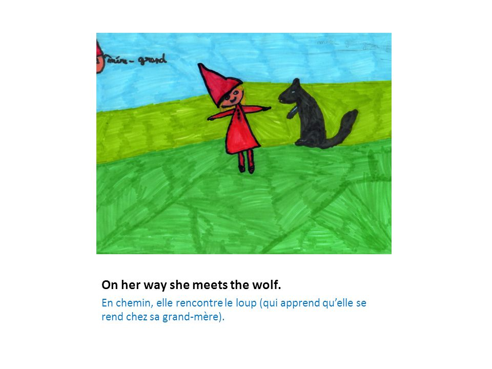 On her way she meets the wolf.