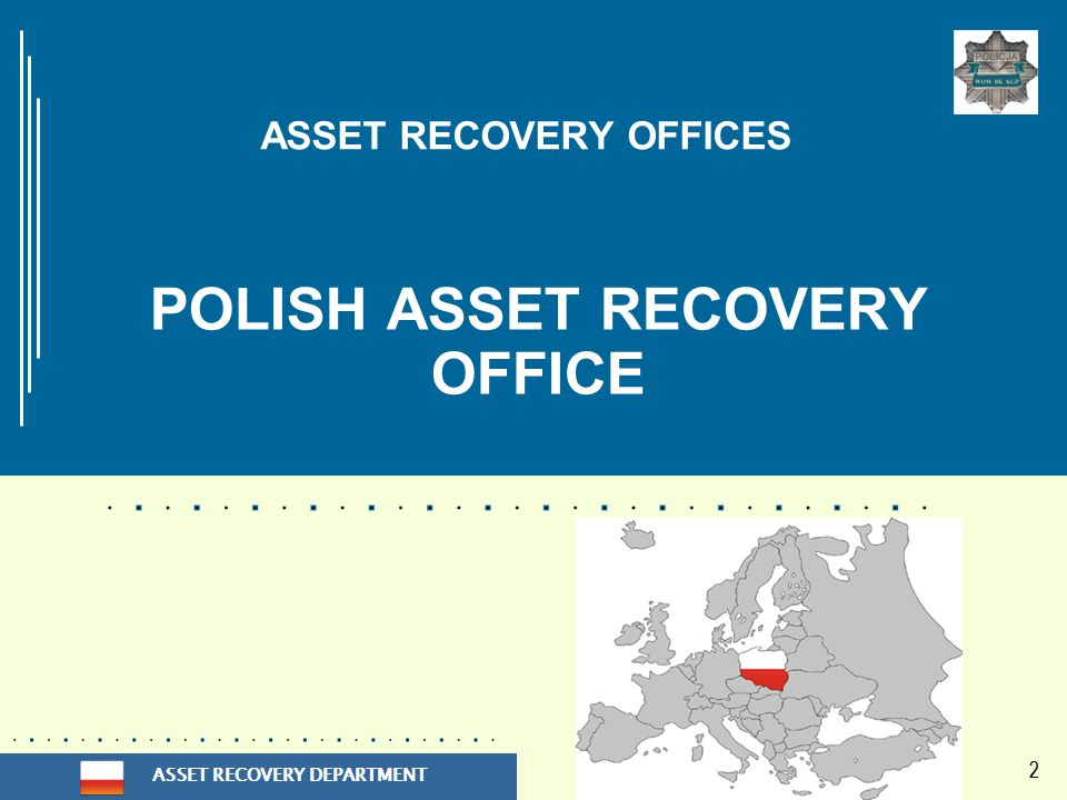 ASSET RECOVERY DEPARTMENT 22 ASSET RECOVERY OFFICES POLISH ASSET RECOVERY OFFICE