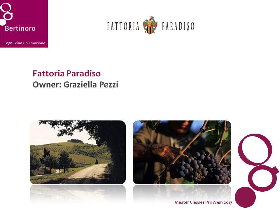 Fattoria Paradiso Owner: Graziella Pezzi Master Classes ProWein 2013