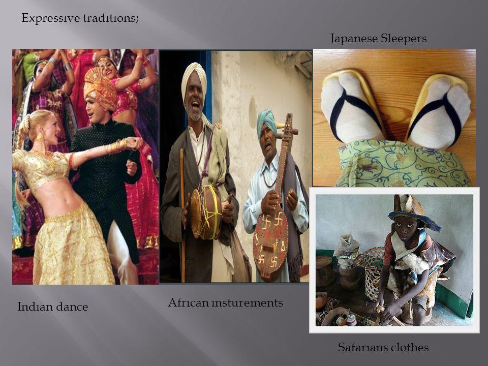 Indıan dance Expressıve tradıtıons; Afrıcan ınsturements Japanese Sleepers Safarıans clothes