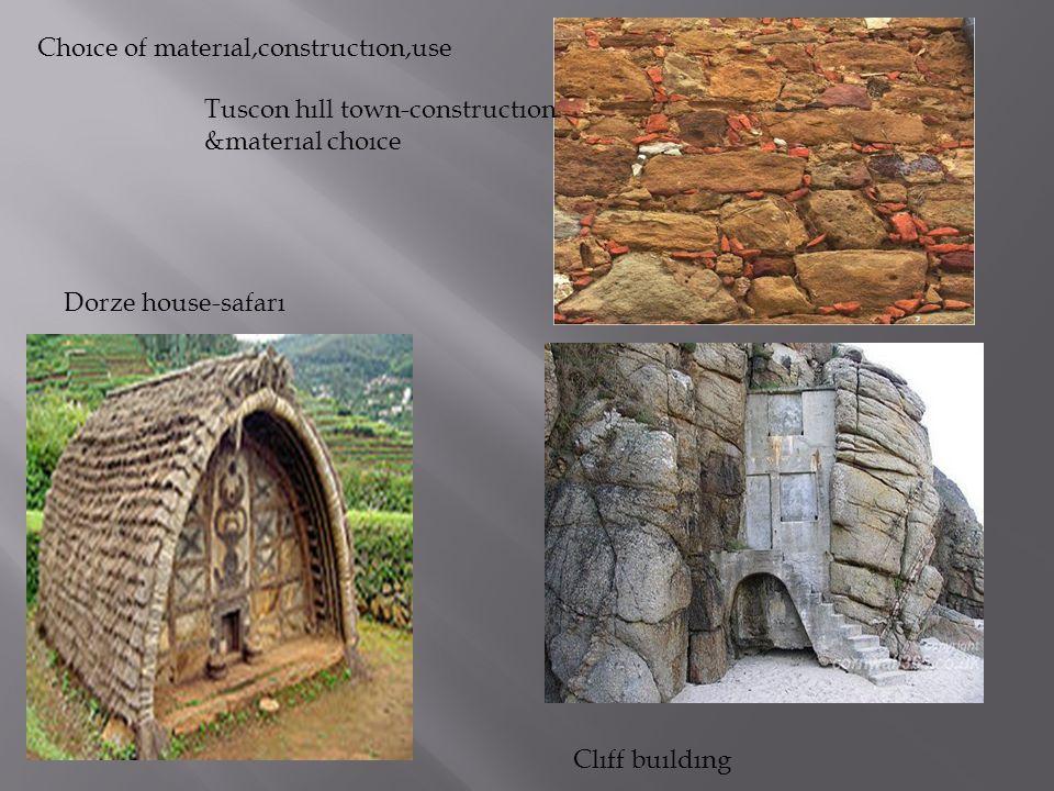 Tuscon hıll town-constructıon &materıal choıce Choıce of materıal,constructıon,use Dorze house-safarı Clıff buıldıng