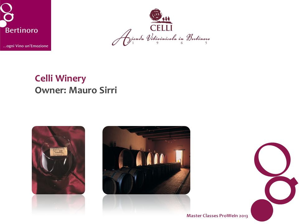 Celli Winery Owner: Mauro Sirri Master Classes ProWein 2013