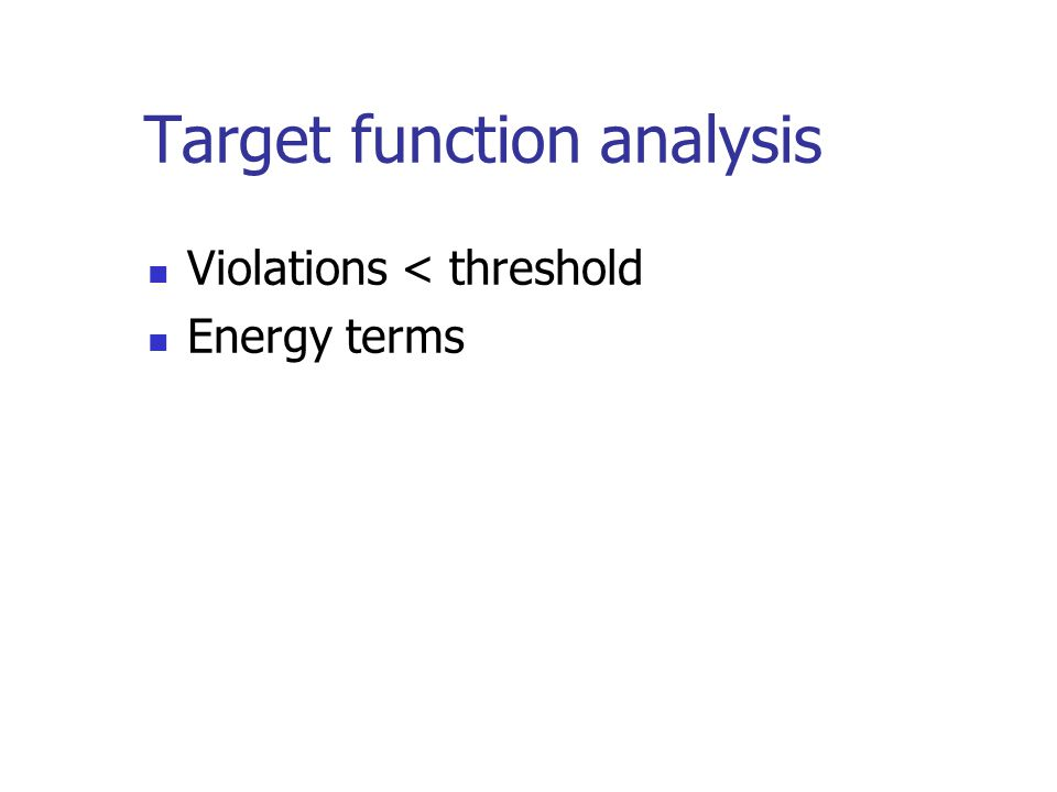 Target function analysis Violations < threshold Energy terms