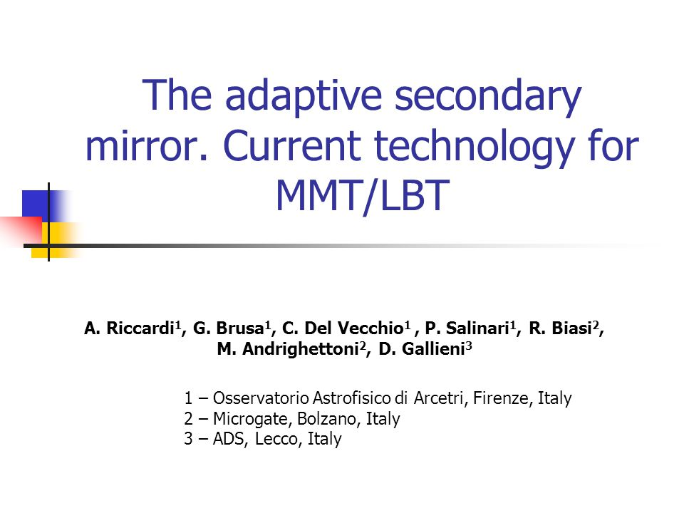 The adaptive secondary mirror. Current technology for MMT/LBT A.