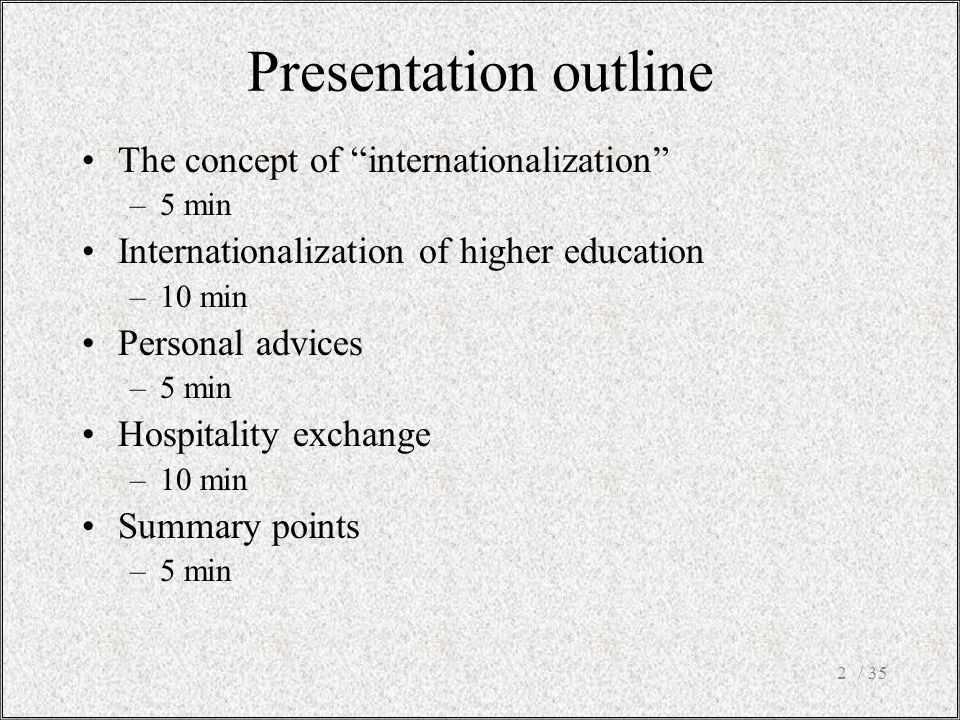 / 352 Presentation outline The concept of internationalization –5 min Internationalization of higher education –10 min Personal advices –5 min Hospitality exchange –10 min Summary points –5 min