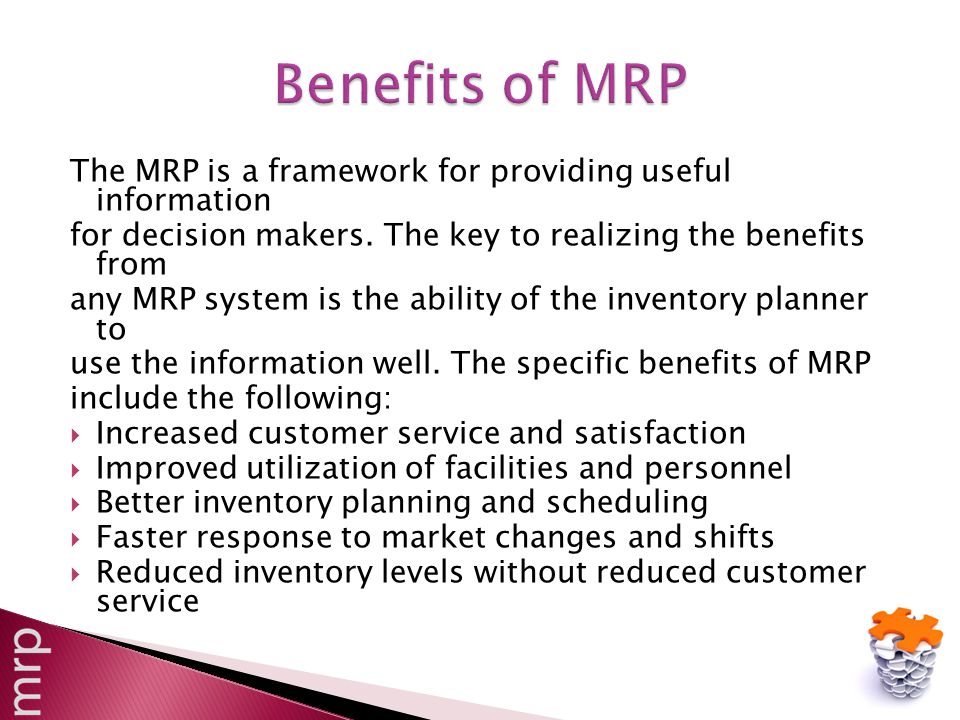 The MRP is a framework for providing useful information for decision makers.