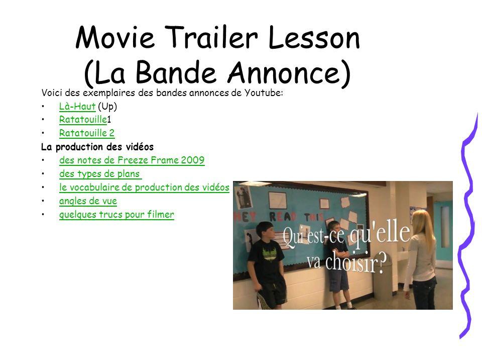 Movie Trailer Lesson (La Bande Annonce) Voici des exemplaires des bandes annonces de Youtube: Là-Haut (Up)Là-Haut Ratatouille1Ratatouille Ratatouille