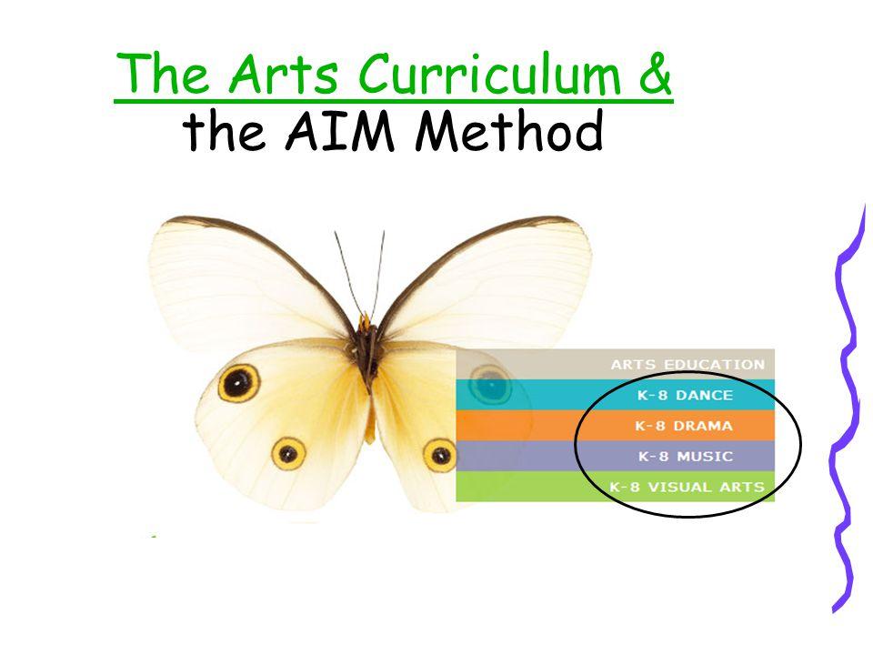 The Arts Curriculum & The Arts Curriculum & the AIM Method