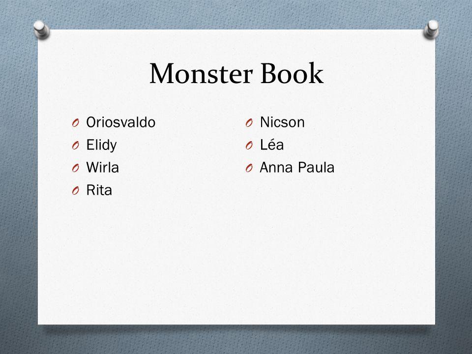 Monster Book O Oriosvaldo O Elidy O Wirla O Rita O Nicson O Léa O Anna Paula