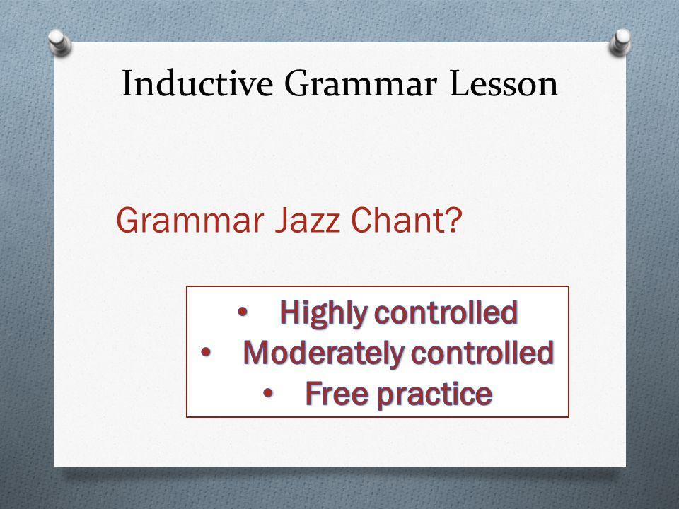 Inductive Grammar Lesson Grammar Jazz Chant