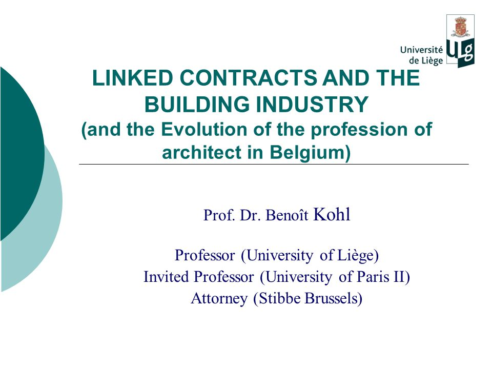 LINKED CONTRACTS AND THE BUILDING INDUSTRY (and the Evolution of the profession of architect in Belgium) Prof.
