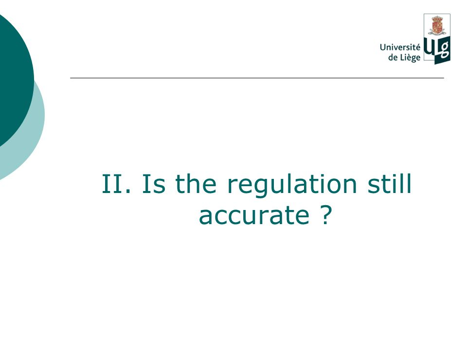 II. Is the regulation still accurate