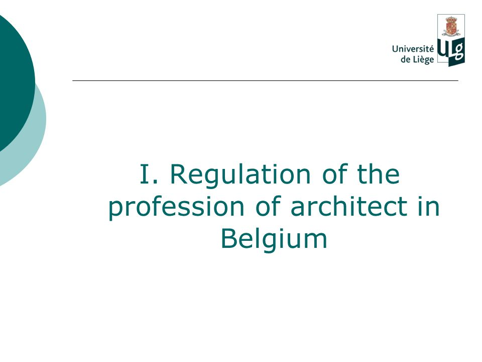 I. Regulation of the profession of architect in Belgium