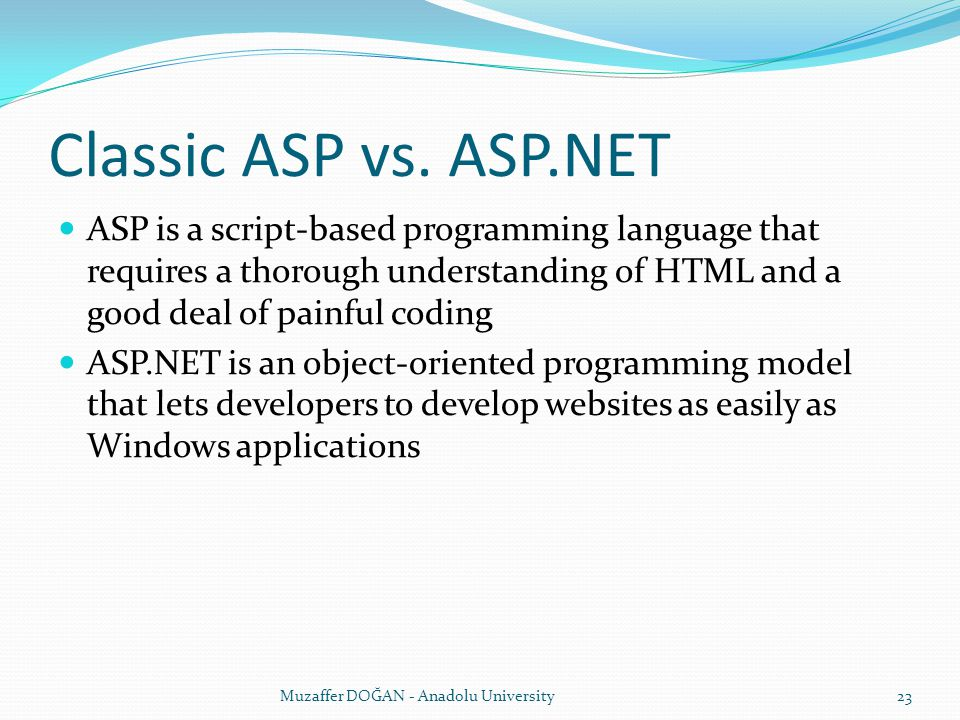 Classic ASP vs. ASP.NET ASP is a script-based programming language that requires a thorough understanding of HTML and a good deal of painful coding AS