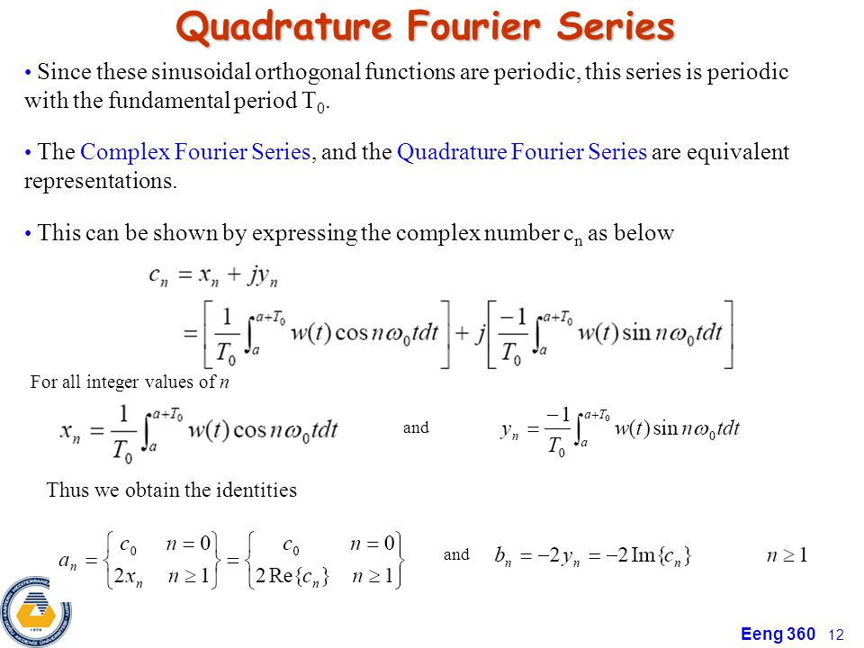 Eeng 360 12 Quadrature Fourier Series Since these sinusoidal orthogonal functions are periodic, this series is periodic with the fundamental period T 0.