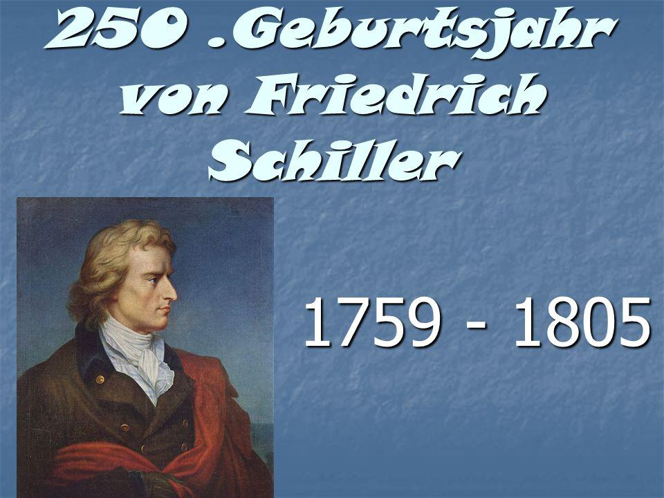 250.Geburtsjahr von Friedrich Schiller 1759 - 1805