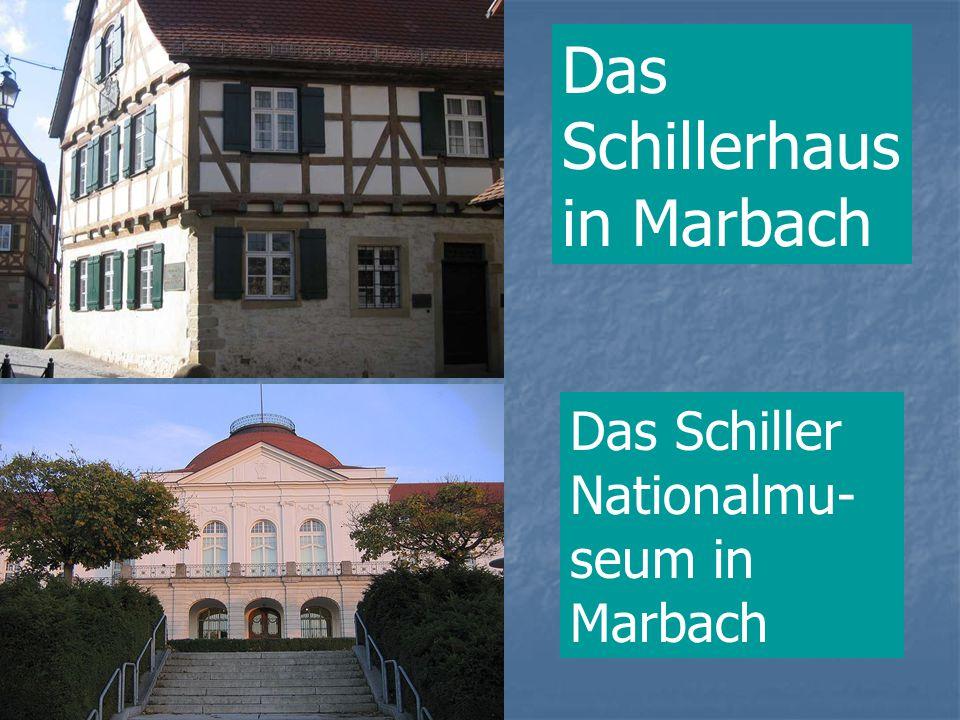 Das Schillerhaus in Marbach Das Schiller Nationalmu- seum in Marbach