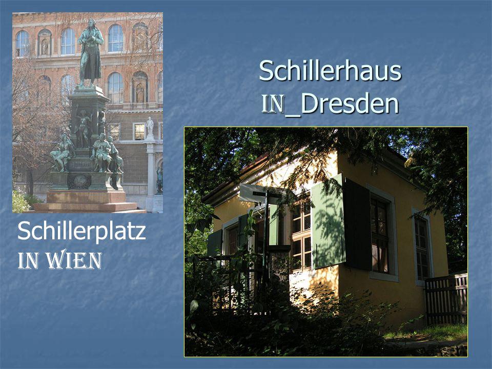 Schillerhaus in _Dresden Schillerplatz in Wien