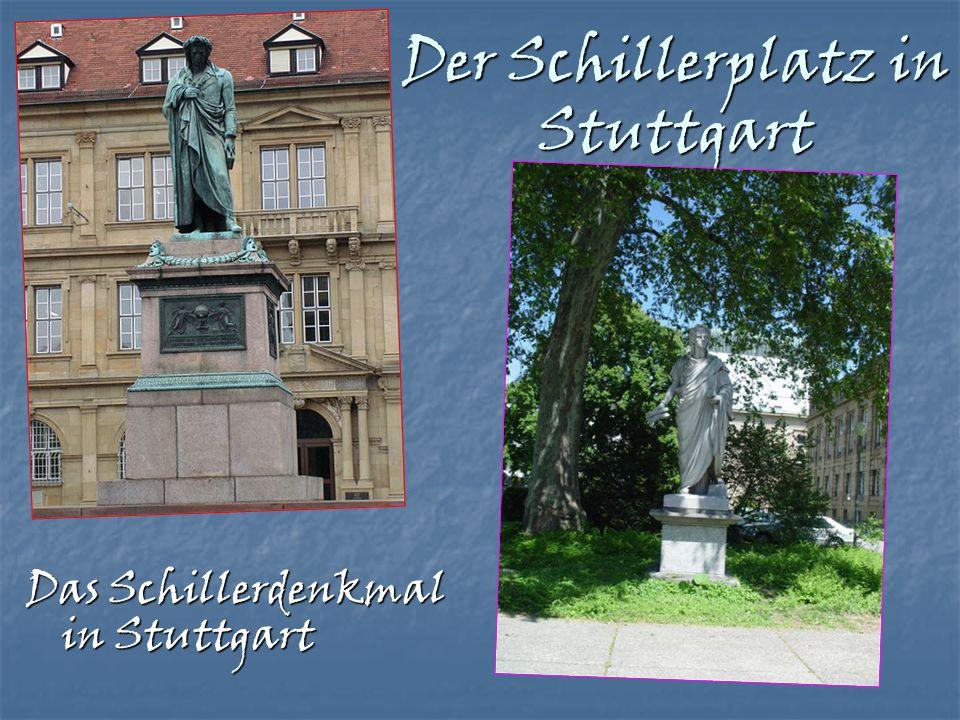 Der Schillerplatz in Stuttgart Das Schillerdenkmal in Stuttgart