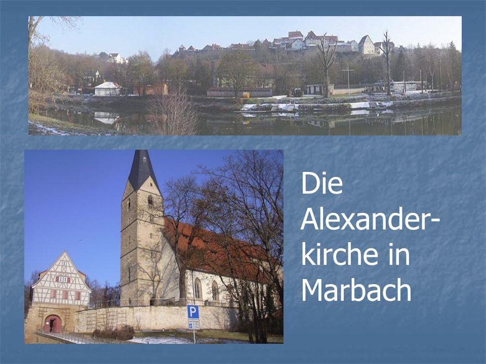 Die Alexander- kirche in Marbach