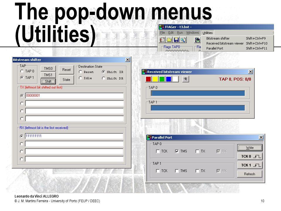 Leonardo da Vinci ALLEGRO © J. M. Martins Ferreira - University of Porto (FEUP / DEEC)10 The pop-down menus (Utilities)