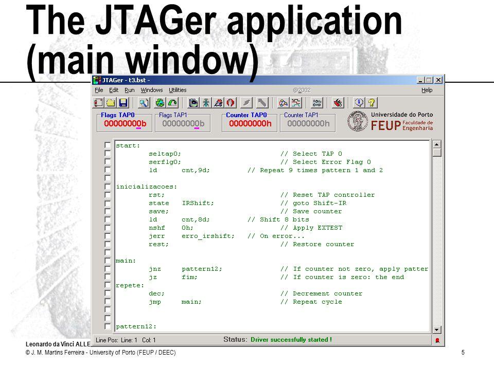 Leonardo da Vinci ALLEGRO © J. M. Martins Ferreira - University of Porto (FEUP / DEEC)5 The JTAGer application (main window)