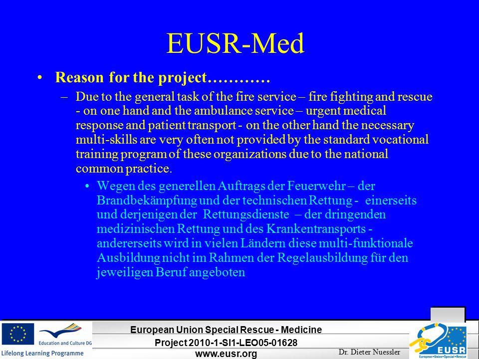 European Union Special Rescue - Medicine Project 2010-1-SI1-LEO05-01628 www.eusr.org Dr.