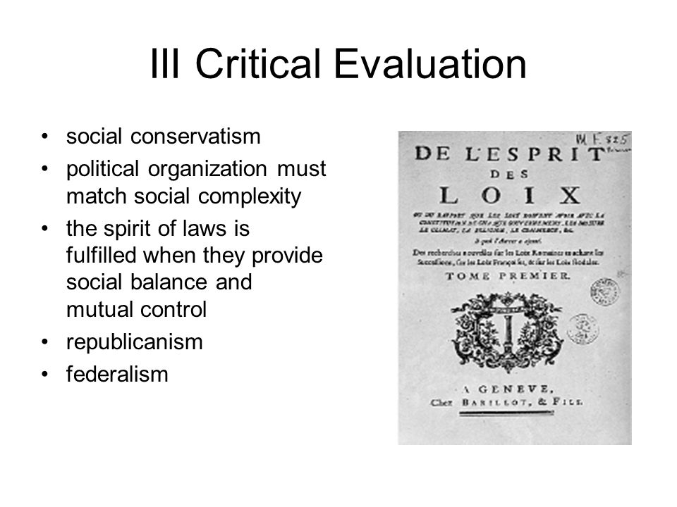 social conservatism political organization must match social complexity the spirit of laws is fulfilled when they provide social balance and mutual control republicanism federalism