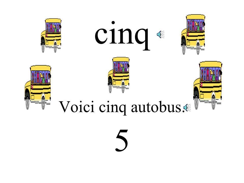 cinq Voici cinq autobus. 5