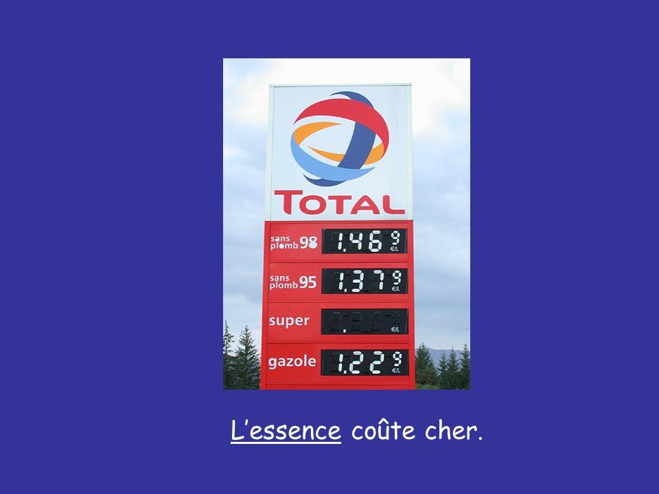 L'essence coûte cher.