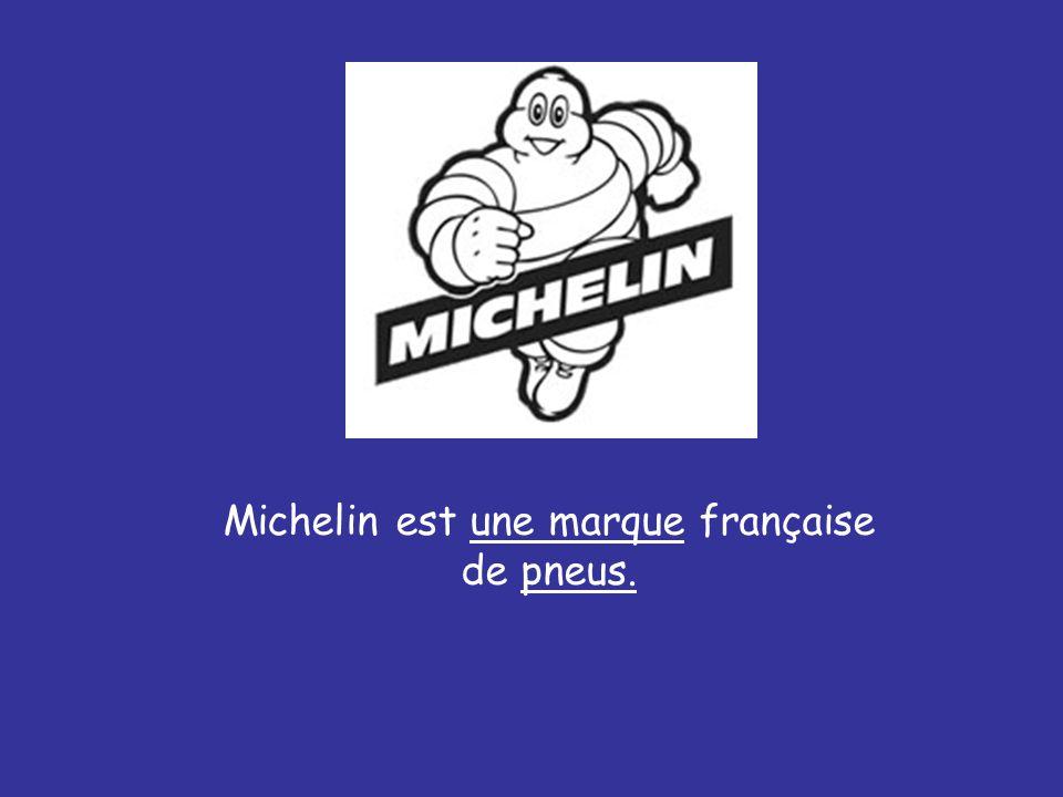 Michelin est une marque française de pneus.