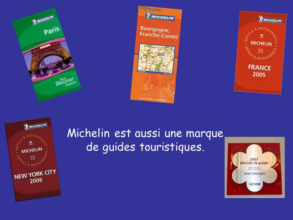 Michelin est aussi une marque de guides touristiques.