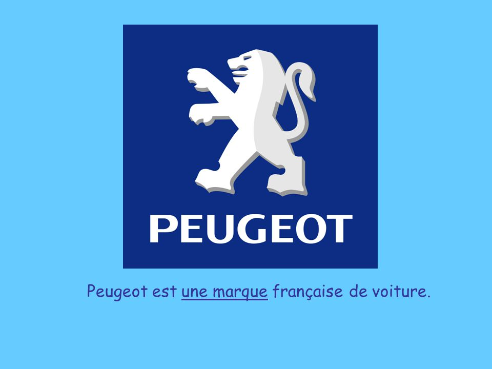 Peugeot est une marque française de voiture.