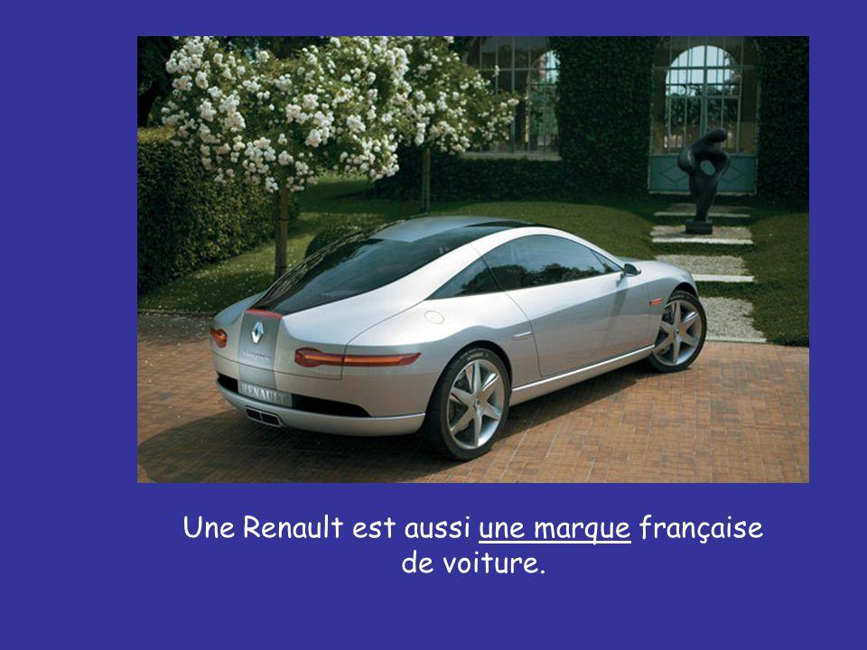 Une Renault est aussi une marque française de voiture.