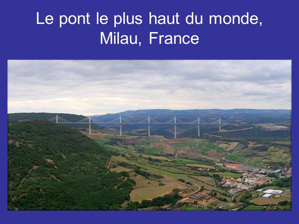 Le pont le plus haut du monde, Milau, France