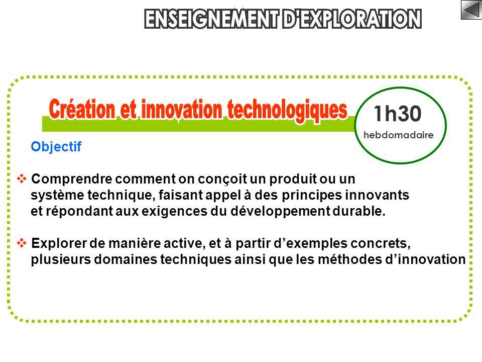 1h30 hebdomadaire Objectif  Comprendre comment on conçoit un produit ou un système technique, faisant appel à des principes innovants et répondant aux exigences du développement durable.