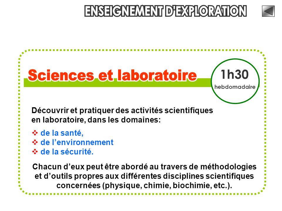Découvrir et pratiquer des activités scientifiques en laboratoire, dans les domaines:  de la santé,  de l'environnement  de la sécurité.