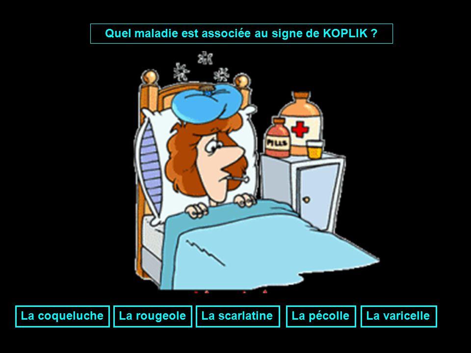 Quel maladie est associée au signe de KOPLIK .