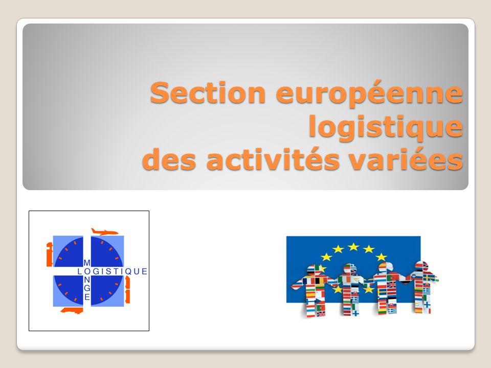 Section européenne logistique des activités variées