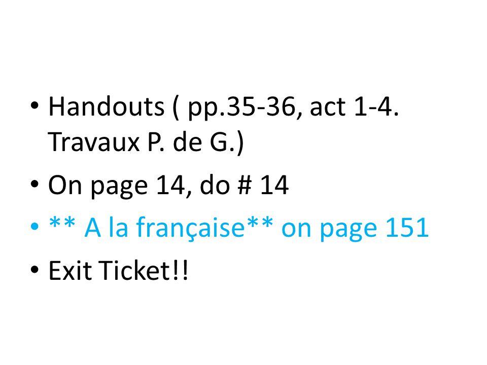 Handouts ( pp.35-36, act 1-4. Travaux P.