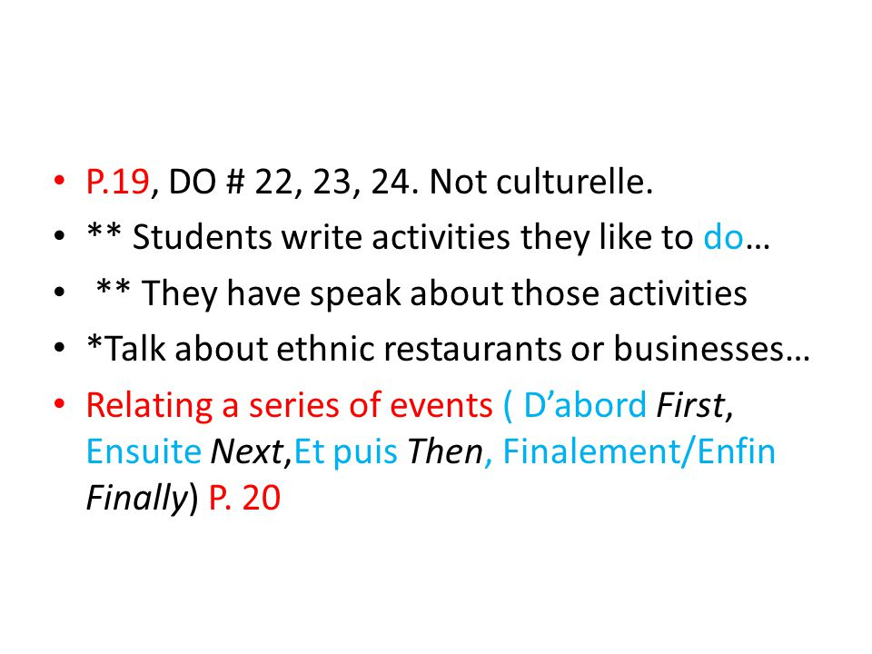 P.19, DO # 22, 23, 24. Not culturelle.