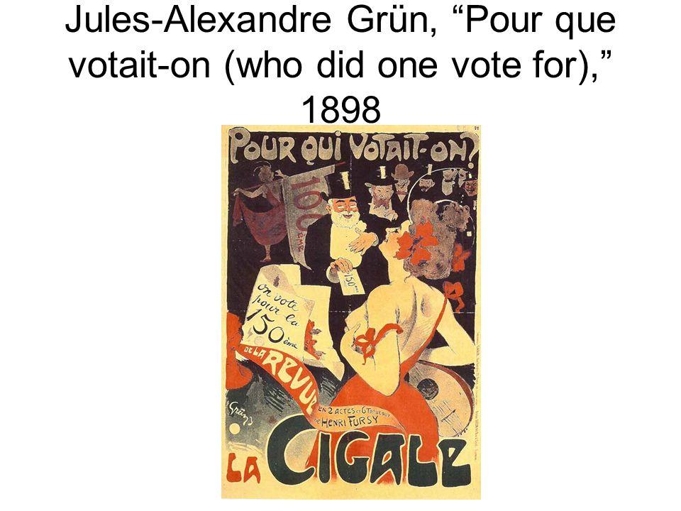 """Jules-Alexandre Grün, """"Pour que votait-on (who did one vote for),"""" 1898"""