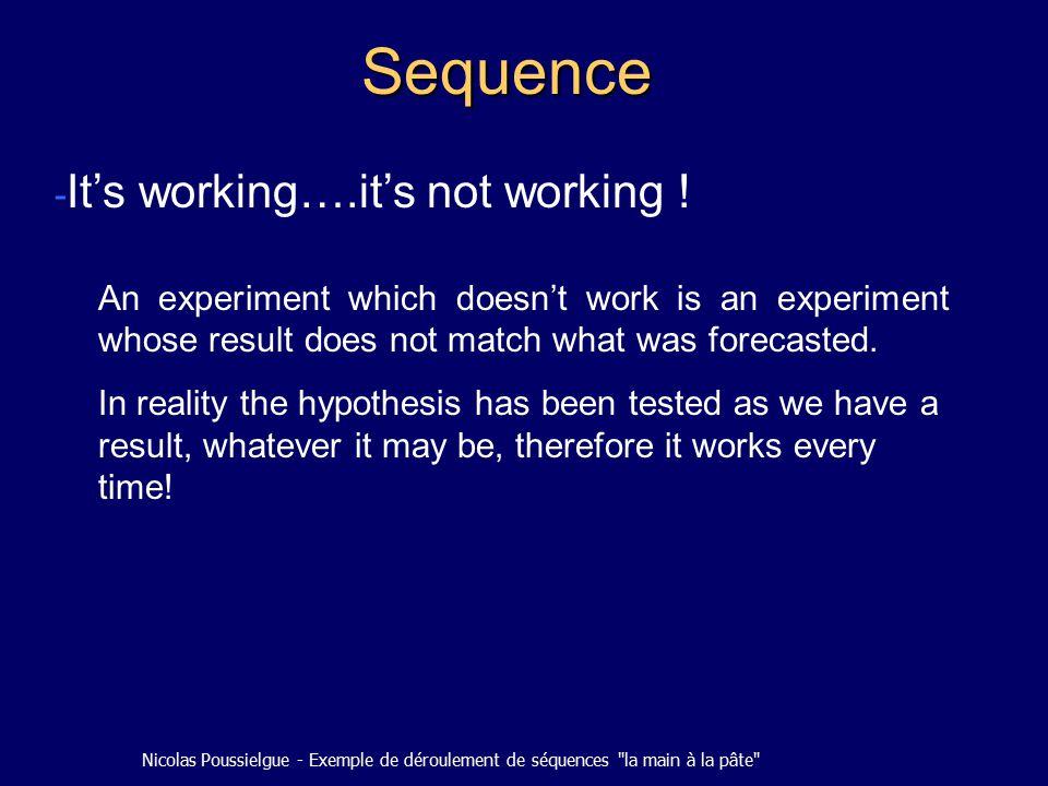 Nicolas Poussielgue - Exemple de déroulement de séquences la main à la pâte Sequence - It's working….it's not working .