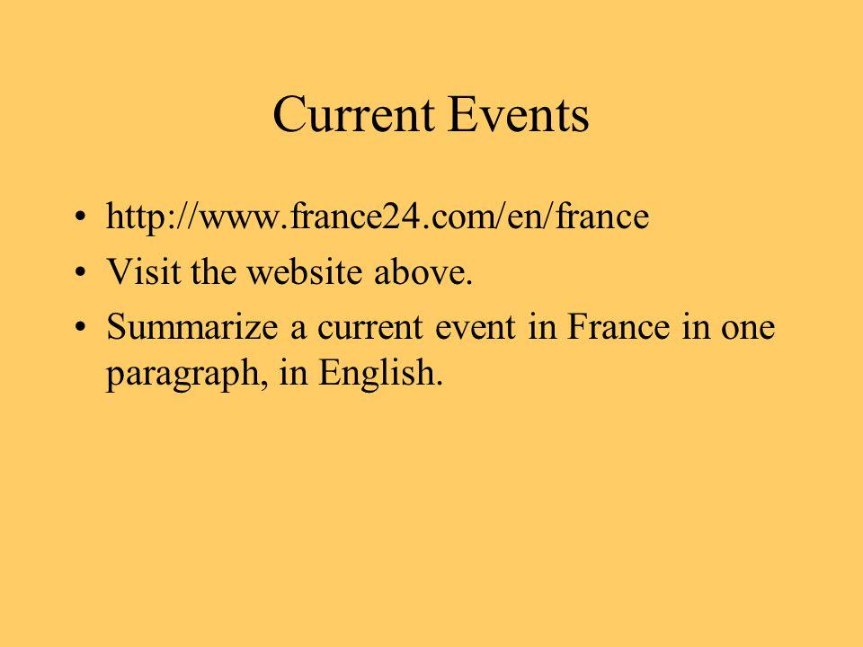 Current Events http://www.france24.com/en/france Visit the website above.