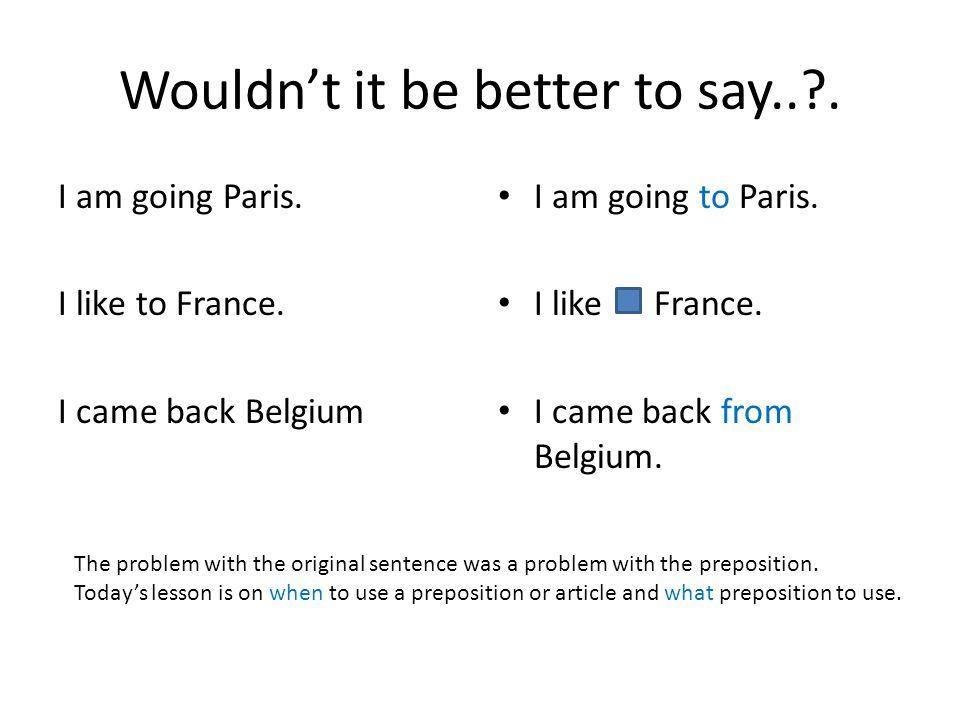 Francais 2 la géographie Use ARTICLES with countries.